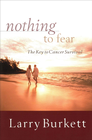 more information about Nothing to Fear: The Key to Cancer Survival - eBook