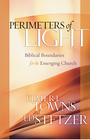 more information about Perimeters of Light: Biblical Boundaries for the Emerging Church - eBook