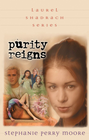 more information about Purity Reigns - eBook The Laurel Shadrach Series #1