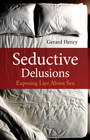 more information about Seductive Delusions: Exposing Lies About Sex - eBook