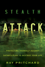 more information about Stealth Attack: Protecting Yourself Against Satan's Plan to Destroy Your Life - eBook