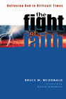 more information about The Fight of Faith: Believing God in Difficult Times - eBook