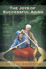 more information about The Joys of Successful Aging: Living Your Days to the Fullest - eBook