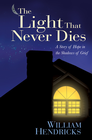 more information about The Light That Never Dies: A Story of Hope in the Shadows of Grief - eBook