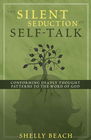more information about The Silent Seduction of Self-Talk: Conforming Deadly Thought Patterns to the Word of God - eBook