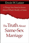 more information about The Truth About Same-Sex Marriage: 6 Things You Need to Know About What's Really at Stake - eBook