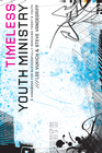 more information about Timeless Youth Ministry: A Handbook for Successfully Reaching Today's Youth - eBook