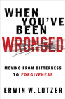 more information about When You've Been Wronged: Moving From Bitterness to Forgiveness - eBook