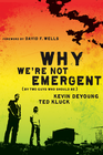 more information about Why We're Not Emergent: By Two Guys Who Should Be - eBook