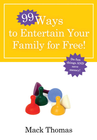 more information about 99 Ways to Entertain Your Family for Free! - eBook