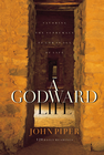 more information about A Godward Life: Savoring the Supremacy of God in All of Life - eBook