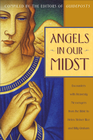 more information about Angels in Our Midst: Encounters with Heavenly Messengers from the Bible to Helen Steiner Rice and Bil ly Graham - eBook