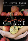 Embrace Grace: Welcome to the Forgiven Life - eBook