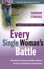 more information about Every Single Woman's Battle: Guarding Your Heart and Mind Against Sexual and Emotional Compromise - eBook