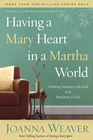 more information about Having a Mary Heart in a Martha World: Finding Intimacy with God in the Busyness of Life - eBook