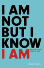 more information about I Am Not But I Know I Am: Welcome to the Story of God - eBook