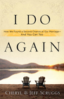 more information about I Do Again: How We Found a Second Chance at Our Marriage-and You Can Too - eBook