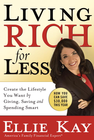 more information about Living Rich for Less: Create the Lifestyle You Want by Giving, Saving, and Spending Smart - eBook