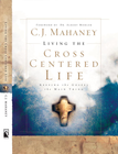 more information about Living the Cross Centered Life: Keeping the Gospel the Main Thing - eBook