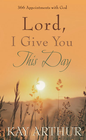 more information about Lord, I Give You This Day: 366 Appointments with God - eBook