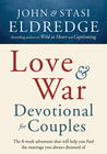 more information about Love and War Devotional for Couples: The Eight-Week Adventure That Will Help You Find the Marriage You Always Dreamed Of - eBook