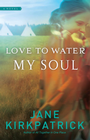more information about Love to Water My Soul - eBook Dreamcatcher Series #2