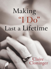 more information about Making I Do Last a Lifetime - eBook