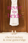 more information about Never the Bride: A Novel - eBook