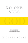 more information about No One Sees God: The Dark Night of Atheists and Believers - eBook