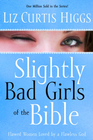 more information about Slightly Bad Girls of the Bible: Flawed Women Loved by a Flawless God - eBook