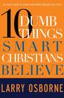more information about Ten Dumb Things Smart Christians Believe - eBook