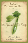 more information about The Friends We Keep: A Woman's Quest for the Soul of Friendship - eBook