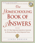more information about The Homeschooling Book of Answers: The 101 Most Important Questions Answered by Homeschooling's Most Respected Voic es - eBook