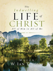 more information about The Indwelling Life of Christ: All of Him in All of Me - eBook