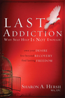 more information about The Last Addiction: Own Your Desire, Live Beyond Recovery, Find Lasting Freedom - eBook