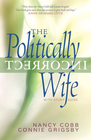 more information about The Politically Incorrect Wife: God's Plan for Marriage Still Works Today - eBook