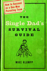 more information about The Single Dad's Survival Guide: How to Succeed as a One-Man Parenting Team - eBook
