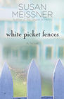 more information about White Picket Fences: A Novel - eBook