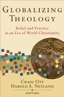 more information about Globalizing Theology: Belief and Practice in an Era of World Christianity - eBook