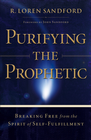 more information about Purifying the Prophetic: Breaking Free from the Spirit of Self-Fulfillment - eBook