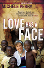 more information about Love Has a Face: Mascara, a Machete and One Woman's Miraculous Journey with Jesus in Sudan - eBook