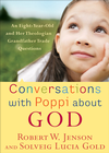 more information about Conversations with Poppi about God: An Eight-Year-Old and Her Theologian Grandfather Trade Questions - eBook