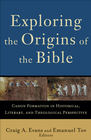 more information about Exploring the Origins of the Bible: Canon Formation in Historical, Literary, and Theological Perspective - eBook