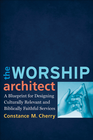 more information about Worship Architect, The: A Blueprint for Designing Culturally Relevant and Biblically Faithful Services - eBook