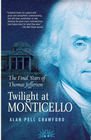 Twilight at Monticello: The Final Years of Thomas Jefferson - eBook