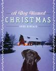 A Dog Named Christmas - eBook