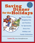 more information about Saving Dinner for the Holidays: Menus, Recipes, Shopping Lists, and Timelines for Spectacular, Stress-free Holid ays and Family Celebrations - eBook