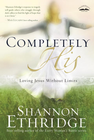 more information about Completely His: Loving Jesus Without Limits - eBook