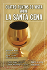 more information about Cuatro puntos de vista sobre la Santa Cena - eBook