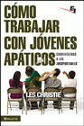 more information about Como trabajar con jovenes apaticos: How to Love and Work with Rude, Obnoxious, and Apathetic Students - eBook